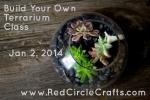 Terrarium Building Class | Red Circle Crafts