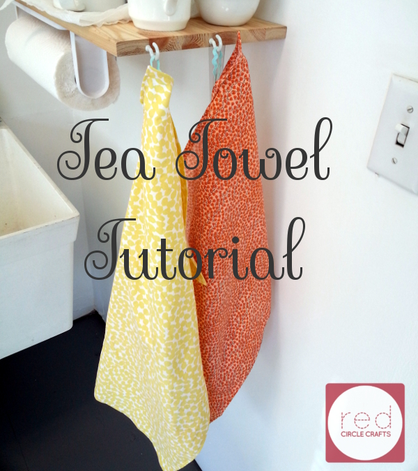 Tea Towel Tutorial | Red Circle Crafts