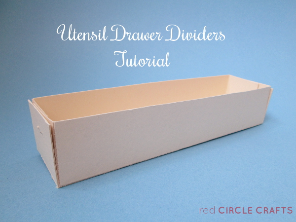 Utensil Drawer Divider Tutorial | Red Circle Crafts