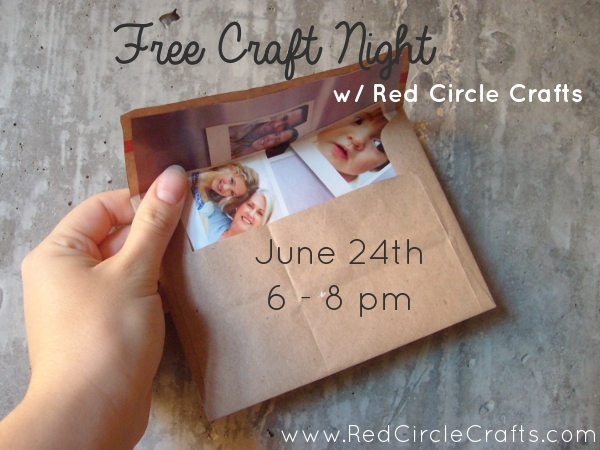June 24th Free Craft Night | Red Circle Crafts