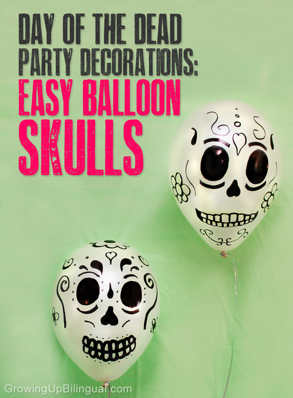 Easy Balloon Skulls from Growing Up Bilingual